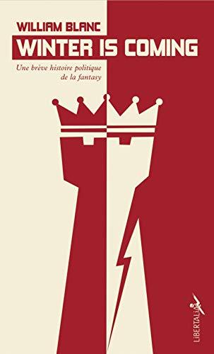 Winter is coming : Une brève histoire politique de la fantasy par  (Poche - May 2, 2019)