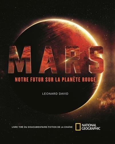 Mars : Notre futur sur la planète rouge