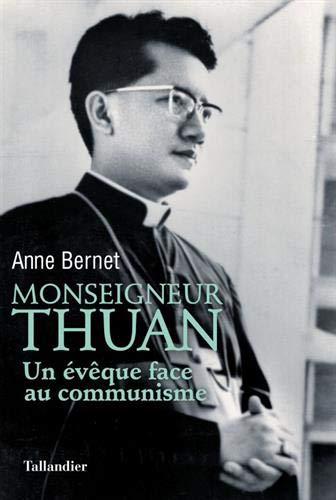 Monseigneur Thuan : Un évêque face au communisme