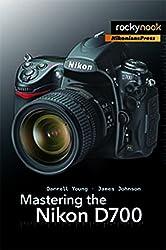 Mastering the Nikon D700