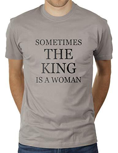 Sometimes The King is A Woman - Herren T-Shirt von KaterLikoli, Gr. 3XL, Light Gray -