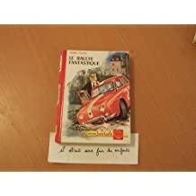 Pierre Castex. Illustrations de Pierre Le Guen. Le Rallye fantastique
