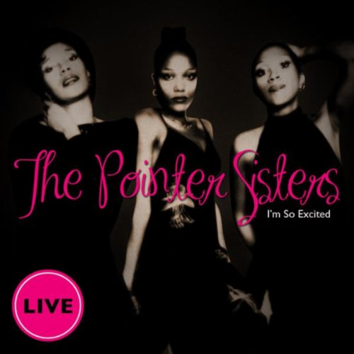 The Pointer Sisters - I'm So Excited