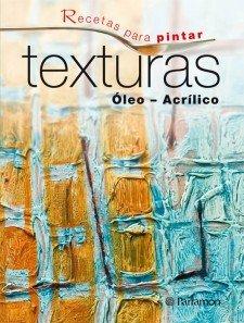 RECETAS PARA PINTAR TEXTURAS por EQUIPO PARRAMON