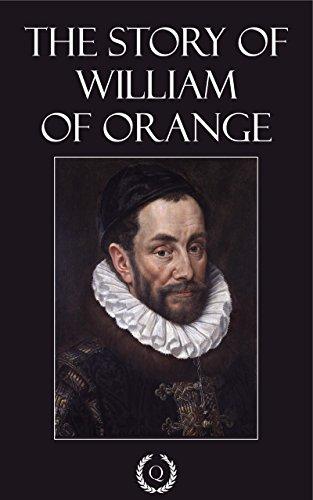 The Story of William of Orange [Quintessential Classics] [Illustrated] (English Edition)