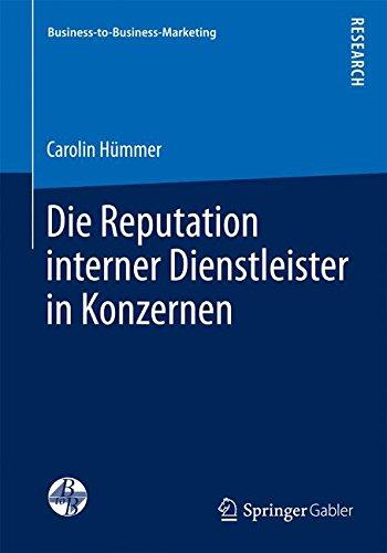 Die Reputation interner Dienstleister in Konzernen (Business-to-Business-Marketing)