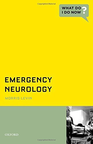 Emergency Neurology (What Do I Do Now) by Morris Levin (2013-04-22)
