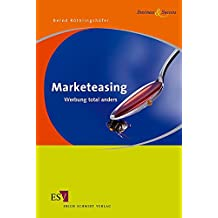Marketeasing: Werbung total anders (Business & Success)