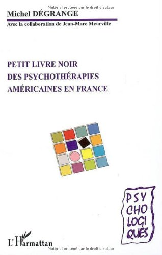 Petit livre noir des psychothérapies américaines en France : Théories et pratiques
