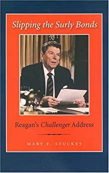 rhetorical analysis of president reagans challenger address On a cold winter's morning on the 28th day of january in the year 1986, america  was profoundly shaken and sent to its knees as the space shuttle challenger.