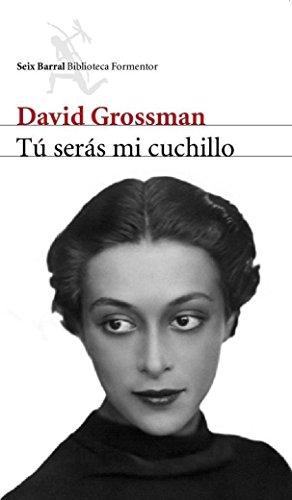 Tú serás mi cuchillo (Biblioteca Formentor) por David Grossman