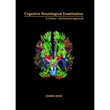 Cognitive Neurological Examination: A Clinico-Anatomical Approach