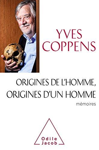 Origines de l'Homme, origines d'un homme: Mémoires