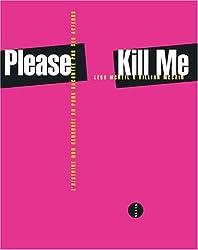 Please Kill Me : L'histoire non censurée du punk racontée par ses acteurs