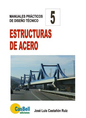 Estructuras de acero por José Luis Castañón/Ruiz