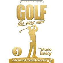 Golf: The Easy Way (English Edition)