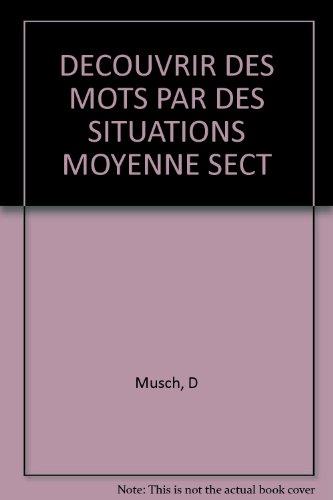 DECOUVRIR DES MOTS PAR DES SITUATIONS MOYENNE SECT