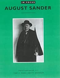 In Focus: August Sander: Photographs from the J. Paul Getty Museum by Claudia Bohn-Spector (2000-12-28)