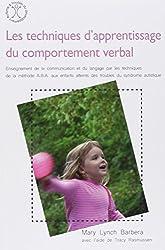 Les techniques d'apprentissage du comportement verbal : Enseignement de la communication et du langage par les techniques d ela méthode ABA aux enfants atteints des troubles du syndrome autistique