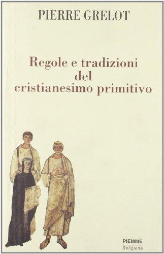 Regole e tradizioni del cristianesimo primitivo