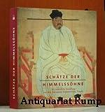 Schätze der Himmelssöhne. Die Kaiserliche Sammlung aus dem Nationalen Palastmuseum, Taipeh. Die Großen Sammlungen.