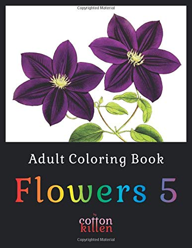 Adult Coloring Book - Flowers 5: 49 of the most beautiful flower designs for a relaxed and joyful coloring time (West, Halloween North)