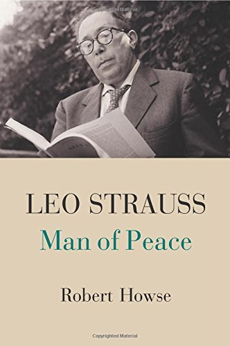 Leo Strauss: Man Of Peace by Robert Howse (2014-10-30)