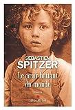 coeur battant du monde (Le)   Spitzer, Sébastien (1970-....). Auteur