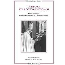 Le France et le concile Vatican II (Diplomatie et Histoire)