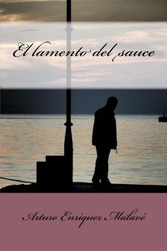 El lamento del sauce por Arturo Enriquez Malave