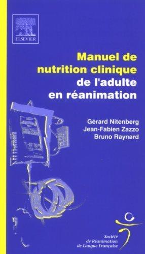 Manuel de nutrition clinique de l'adulte en réanimation de Gérard Nitenberg (1 janvier 2005) Broché