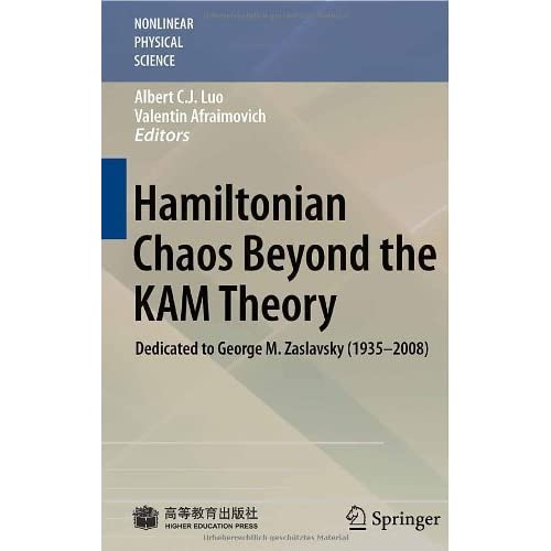 Hamiltonian Chaos Beyond the KAM Theory: Dedicated to George M. Zaslavsky (19352008) (Nonlinear Physical Science) (2011-03-09)