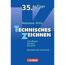 Hoischen: Technisches Zeichnen: Grundlagen, Normen, Beispiele, Darstellende Geometrie. Fachbuch