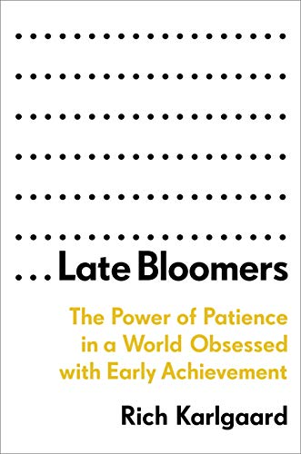 Late Bloomers: The Power of Patience in a World Obsessed with Early Achievement (English Edition)