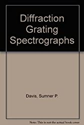 Diffraction Grating Spectrographs