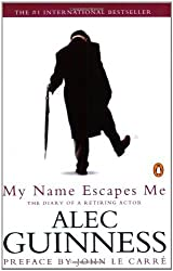 My Name Escapes Me by Alec Guinness (1998-12-01)