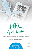 Little Girl Lost: The true story of a broken child (HarperTrue Life - A Short Read) (HarperTrue Life - A Short Read Book 4)