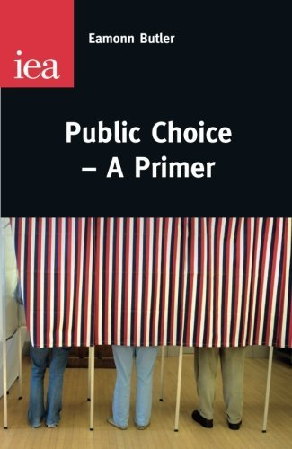Public Choice: A Primer (IEA Occasional Papers) by Eamonn Butler (2012-03-15)
