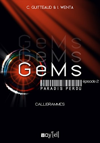 GeMs - Paradis Perdu - 1x02: Calligrammes