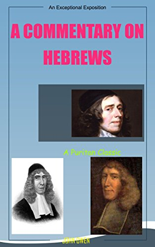 John Owen On Hebrews: A Classic Puritan Commentary