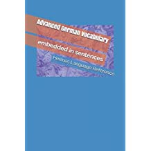 Advanced German Vocabulary: embedded in sentences (Hermes Language Reference, Band 2)
