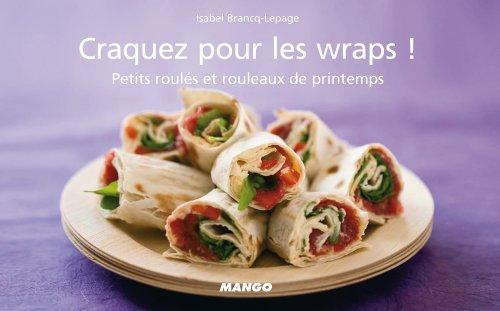 Craquez pour les wraps ! (Craquez...) (French Edition) (Tomaten-wraps)