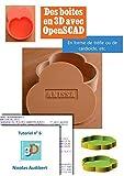 Des boîtes pour l'impression 3D: Créez vous-même des objets pour l'impression 3D (Les tutoriels 3D UP t. 6)