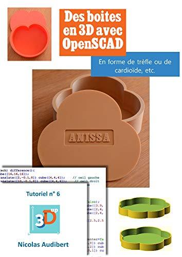 Des boîtes pour l'impression 3D: Créez vous-même des objets pour l'impression 3D (Les tutoriels 3D UP t. 6) par Nicolas Audibert