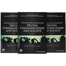 The International Encyclopedia of Digital Communication and Society, 3 Volume Set (ICAZ - Wiley Blackwell-ICA International Encyclopedias of Communication)
