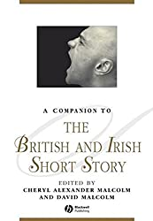 A Companion to the British and Irish Short Story (Blackwell Companions to Literature and Culture)