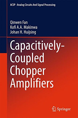Capacitively-Coupled Chopper Amplifiers (Analog Circuits and Signal Processing) (Insel-chopper)
