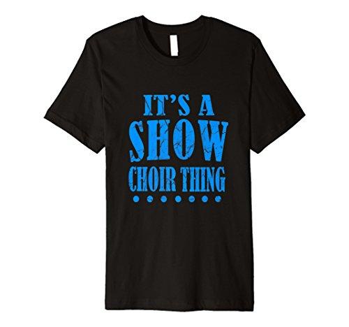 Funny ITS A Show Chor Thing T-Shirt Music Broadway Geschenk