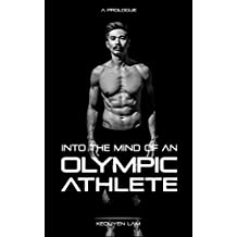 Into the Mind of an Olympic Athlete: A Prologue (English Edition)