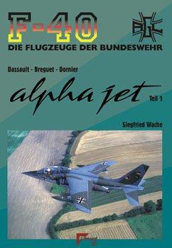 F-40 Flugzeuge der Bundeswehr Nr. 49 - Alpha Jet Teil 1